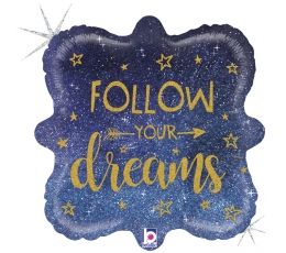 "Fooliumist õhupall ""Follow your dreams"", holograafiline (46 cm)"